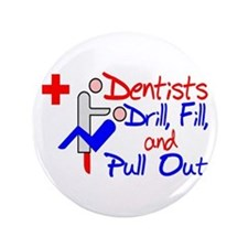 "Dentists Drill 3.5"" Button"