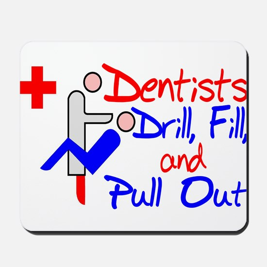 Dentists Drill Mousepad