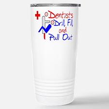 Dentists Drill Travel Mug