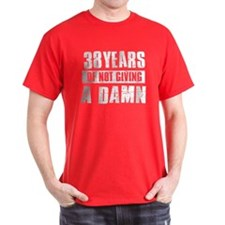 38 years of not giving a damn T-Shirt