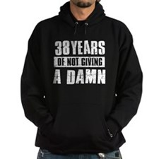 38 years of not giving a damn Hoodie