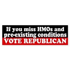 Vote Republican for HMOs bumper sticker