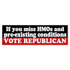 Vote Republican for HMOs bumper sticker
