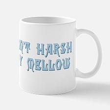 Don't Harsh My Mellow Small Small Mug