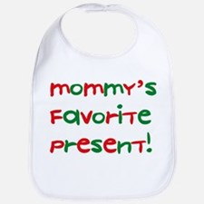 Mommy's Favorite present Bib