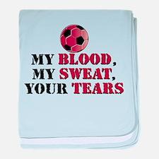Blood Sweat Soccer Infant Blanket