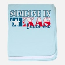 Someone in Texas Infant Blanket