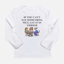 jewish yiddish wisdom Long Sleeve Infant T-Shirt