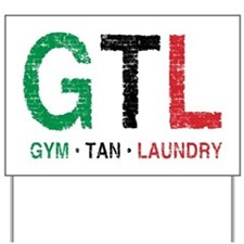 GTL Yard Sign