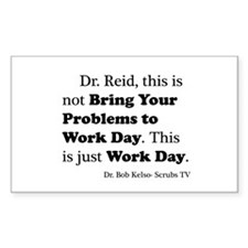 Not Bring Problems to Work Decal
