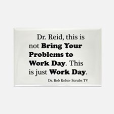 Not Bring Problems to Work Rectangle Magnet (10 pa