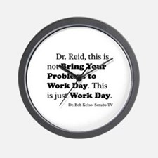 Not Bring Problems to Work Wall Clock