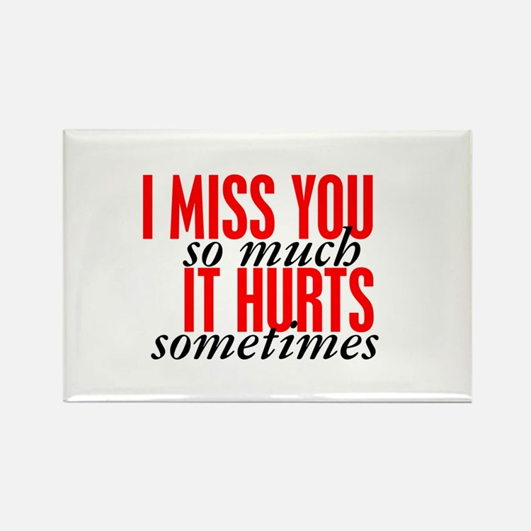 Miss You So Much It Hurts Rectangle Magnet