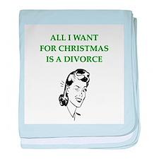 christmas divorce joke gifts Infant Blanket