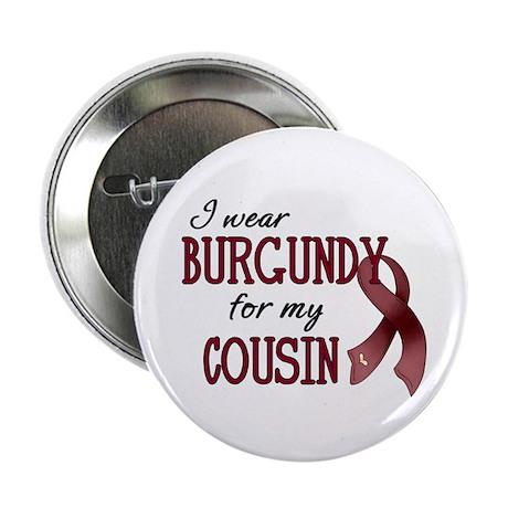 "Wear Burgundy - Cousin 2.25"" Button (100 pack"