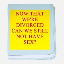 funny divorce joke Infant Blanket