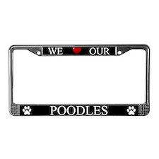 Black We Love Our Poodles Frame