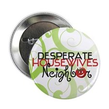 """Funny Desperate Housewives 2.25"""" Button"""