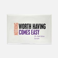 Nothing Worth Having Comes Ea Rectangle Magnet