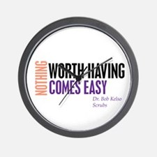 Nothing Worth Having Comes Ea Wall Clock