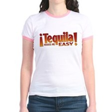 Tequila makes me easy T