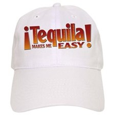 Tequila makes me easy Hat