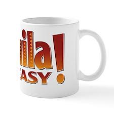 Tequila makes me easy Mug