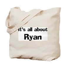 It's all about Ryan Tote Bag