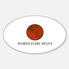 Worth Every Penny Oval Decal