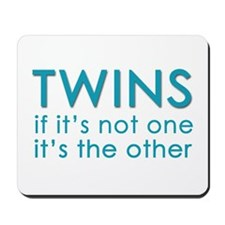 Twins - if it's not one, it's Mousepad