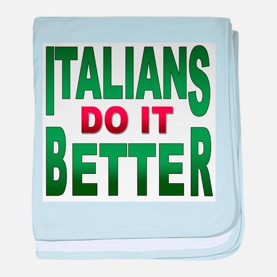 Italians do it better Infant Blanket