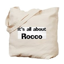 It's all about Rocco Tote Bag
