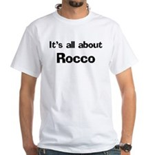 It's all about Rocco Shirt