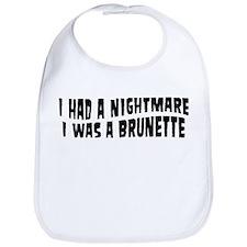 Nightmare I was brunette Bib