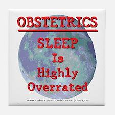 Sleep is highly overrated Tile Coaster