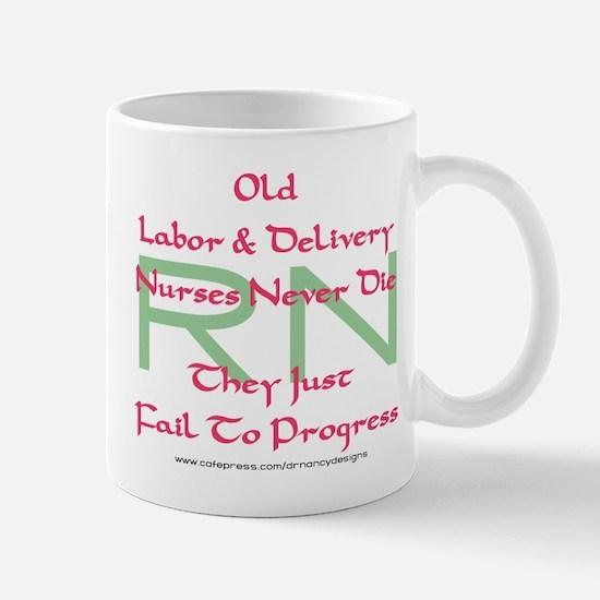 Old L&D Nurses Never Die' Mug
