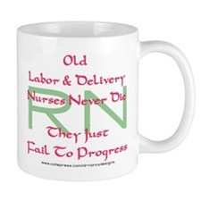 Old L&D Nurses Never Die' Mug