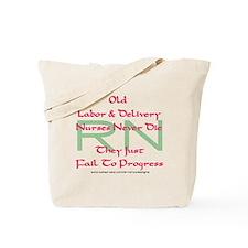 Old L&D Nurses Never Die' Tote Bag