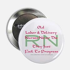 """Old L&D Nurses Never Die' 2.25"""" Button"""
