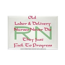 Old L&D Nurses Never Die' Rectangle Magnet