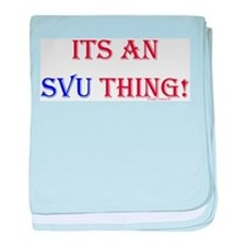 Its An SVU Thing! Infant Blanket