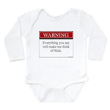 Everything...Nick Long Sleeve Infant Bodysuit