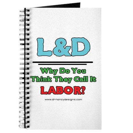 Why do you think they call it labor? Journal