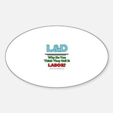 Why do you think they call it labor? Decal