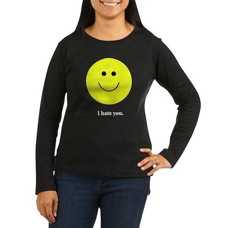 I Hate You Women's Long Sleeve Dark T-Shirt