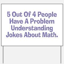 Math Jokes Yard Sign