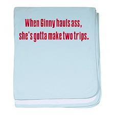 Ginny's hauls ass Infant Blanket