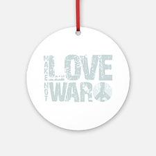 Make Love Not War Ornament (Round)