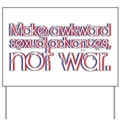 Awkward Sexual Advances Yard Sign