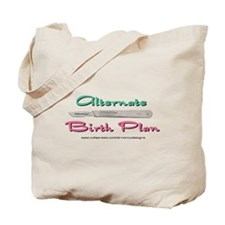 Alternate Birith Plan Tote Bag